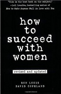 How to Succeed with Women By Ron Louis,David Copeland (updated)