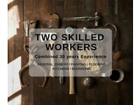 TWO SKILLED WORKERS - Joinery / Flooring / Painting / Kitchens / Bedrooms