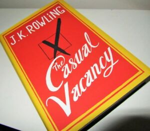 ~~ The CASUAL VACANCY~~ by J.K. Rowling