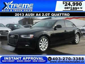 2013 Audi A4 2.0T Quattro $0 DOWN $189 b/w APPLY NOW DRIVE NOW