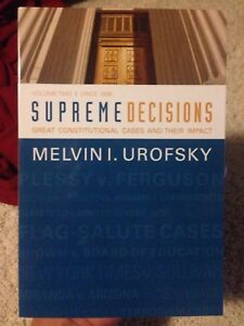Supreme Decisions Great Constitutional Cases And Their Impact