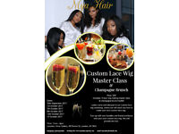 MYA HAIR - CUSTOM LACE WIG MASTER CLASS & CHAMPAGNE BRUNCH