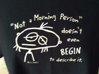 """Unisex Black Short Sleeve T-Shirt with """"Not a Morning Person"""" doesn't even BEGIN to describe it NEW"""