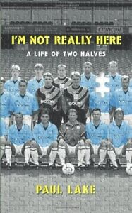 I'm Not Really Here Book-Paul Lake-Manchester,England footballer
