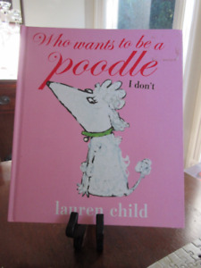 Who wants to be a poodle - I don't by Lauren Child  CUTE