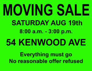 MOVING SALE - SAT AUG 19th - 54 KENWOOD AVE - 8am - 3pm