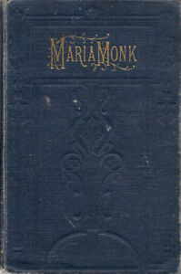Antique Book. The awful disclosures of Maria Monk. late 1800's
