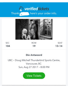 DIE ANTWOORD VANCOUVER SUNDAY AUGUST 27 $150 OBO