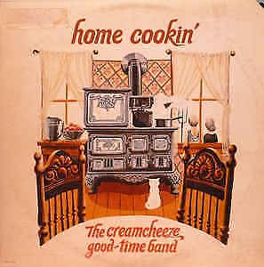 "Creamcheeze Good-Time Band Record Album ""Home Cookin'"""