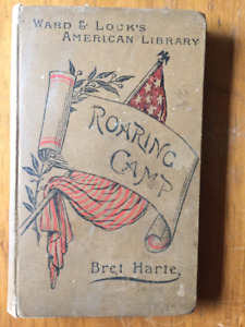 Bret Harte -1878 Roaring Camp-Sketches, stories, Bohemian papers