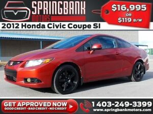 2012 Honda Civic Coupe SI V-TECH w/Sunroof $119B/W INSTANT APPRO