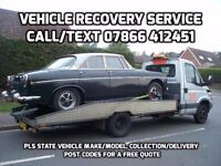 VEHICLE RECOVERY *07866 412451* BREAK DOWN AND COLLECTION SERVICE