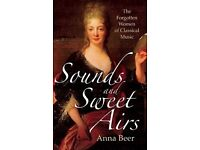 Sounds and Sweet Airs: The Forgotten Women of Classical Music by Anna Beer