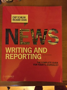 News Writing and Reporting: The Complete Guide for Today's Journ