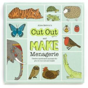 Alice Melvin's Cut-out and Make Menagerie of Animals