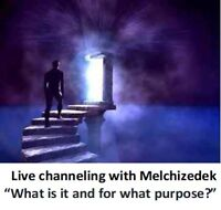 Live Channeling with Melchizedek!