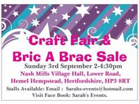 Craft Fair & Bric a Brac Sale Sunday 3rd September 2-5pm TABLES PROVIDED INDOOR & OUTDOOR SALE