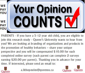 Parents, Queen's University will pay you $10.00 per survey!!