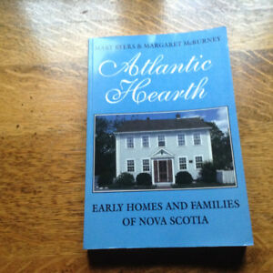 Atlantic Hearth Early Homes and Families of Nova Scotia