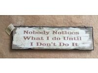 Brand New 'nobody notices what i do until i don't do it' Wooden Hanging Sign