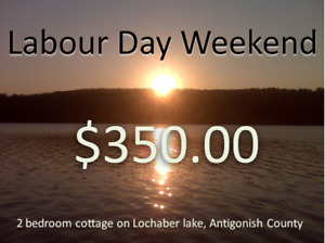 Labour Day weekend - $350 for the weekend