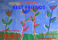 Day Home Best Friends ,North west,affordable