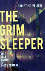 SERIAL KILLER TRUE COME THE GRIM SLEEP LOST WOMEN OF SOUTH CENTR