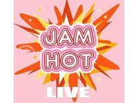 JAM HOT - Gigs Available - Bands Acts wanted for a 30 minutes set.