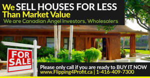 We SELL our houses for LESS than market value