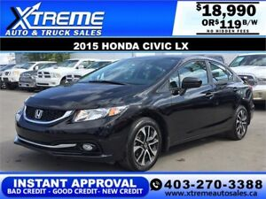 2015 Honda Civic LX Sunroof B-cam $119 b/w APPLY NOW DRIVE NOW