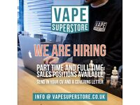 FT and PT Sales position in Vape Shop, Vape Superstore, in Central and East London