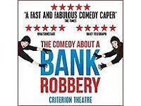 "Half price kids go free tickets ""the play about a bsnk robbery"""