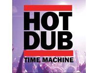 Hot dub time machine Edinburgh x 2