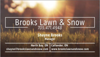 Brooks Lawn & Snow - Free estimates! Also servicing Callander