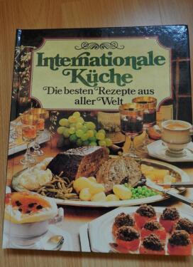 Internationale Küche - Die besten Rezepte aus aller Welt in ...