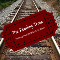 """The Reading Train"" __Getting Your Child Back On Track__"