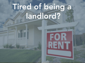 Wanted: TIRED OF BEING A LANDLORD?