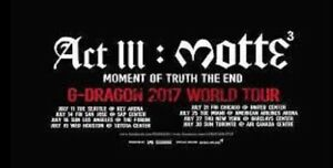 G Dragon 2017 tour tickets! GREAT SEATS- CHEAP PRICE