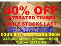 40% OFF ALL UNTREATED TIMBER WHILE STOCKS LAST