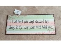 'If at first you don't succeed try doing it the way your wife told you' hanging plaque/ sign