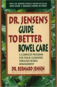 Book: Guide to Better Bowel Care, Bernard Jensen