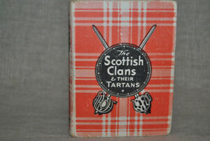 The Scottish Clans and Their Tartans. W & AK Johnston Ltd 1947