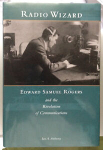 Radio Wizard, E. S. Rogers & the revolution of communications