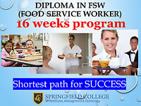 GET JOB READY IN 16 WEEKS- DIPLOMA in FOOD SERVICE WORKER(FSW)