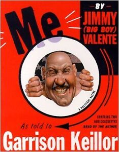 """Me - Jimmy (Big Boy) Valente"" by Garrison Keillor - Hardcover"