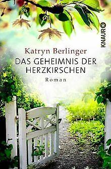 Das Geheimnis der Herzkirschen: Roman von Berlinger, Katryn | Buch | Zustand gut