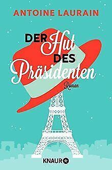 Der Hut des Präsidenten: Roman von Laurain, Antoine   Buch   Zustand gut