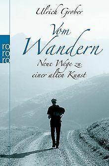 Vom Wandern: Neue Wege zu einer alten Kunst von Grober, ... | Buch | Zustand gut
