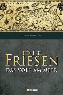 Die Friesen: Das Volk am Meer von Kurowski, Franz   Buch   Zustand gut