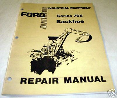Ford 765 Tractor Backhoe Repair Service Manual